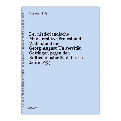 Der niederländische Ministersturz; Protest und Widerstand der Georg-August-Unive