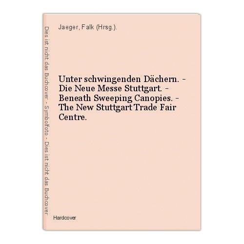 Unter schwingenden Dächern. - Die Neue Messe Stuttgart. -  Beneath Sweeping Cano