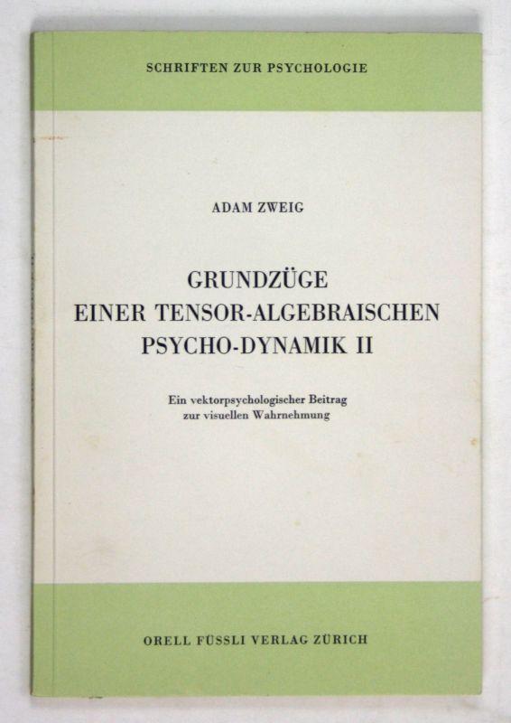 1969 Adam Zweig Grundzüge einer Tensor-Algebraischen Psycho-Dynamik II