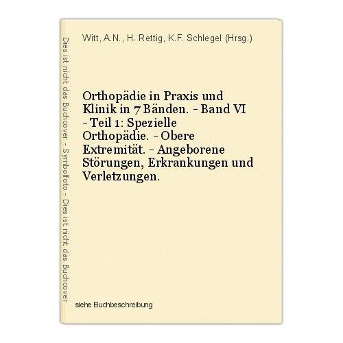 Orthopädie in Praxis und Klinik in 7 Bänden. - Band VI - Teil 1: Spezielle Ortho