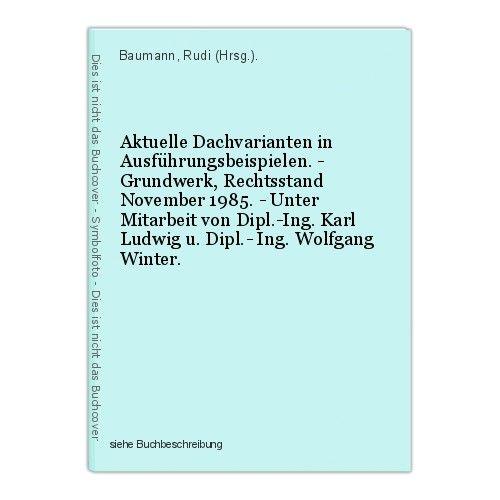 Aktuelle Dachvarianten in Ausführungsbeispielen. - Grundwerk, Rechtsstand Novemb