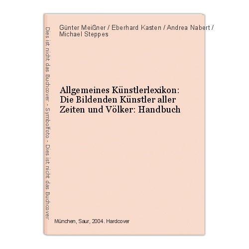Allgemeines Künstlerlexikon: Die Bildenden Künstler aller Zeiten und Völker: Han