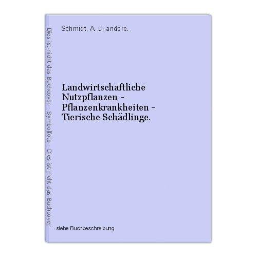 Landwirtschaftliche Nutzpflanzen - Pflanzenkrankheiten - Tierische Schädlinge. S