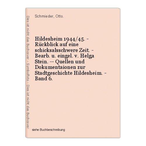 Hildesheim 1944/45. - Rückblick auf eine schicksalsschwere Zeit. - Bearb. u. ein