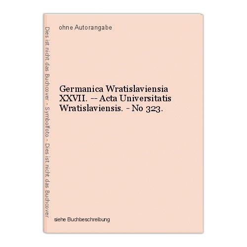 Germanica Wratislaviensia XXVII. -- Acta Universitatis Wratislaviensis. - No 323