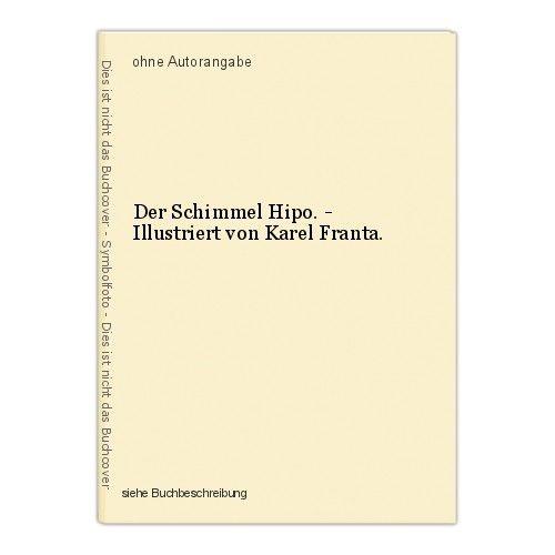 Der Schimmel Hipo. - Illustriert von Karel Franta.