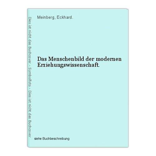 Das Menschenbild der modernen Erziehungswissenschaft. Meinberg, Eckhard.