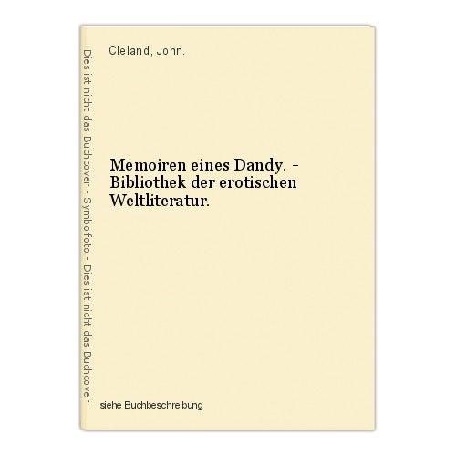 Memoiren eines Dandy. - Bibliothek der erotischen Weltliteratur. Cleland, John.