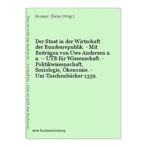 Der Staat in der Wirtschaft der Bundesrepublik. - Mit Beiträgen von Uwe Andersen