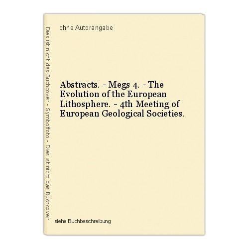 Abstracts. - Megs 4. - The Evolution of the European Lithosphere. - 4th Meeting