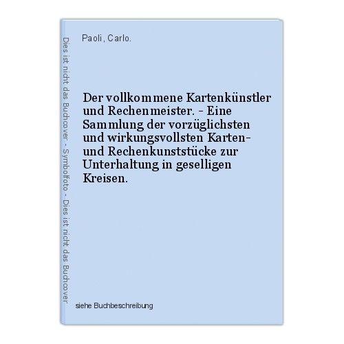 Der vollkommene Kartenkünstler und Rechenmeister. - Eine Sammlung der vorzüglich