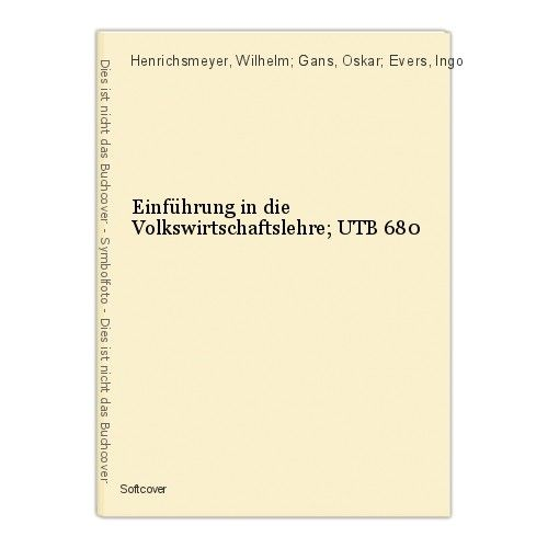 Einführung in die Volkswirtschaftslehre; UTB 680 Henrichsmeyer, Wilhelm; Gans, O