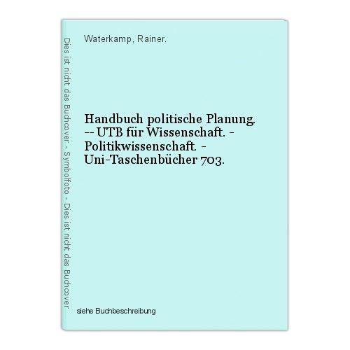 Handbuch politische Planung. -- UTB für Wissenschaft. - Politikwissenschaft. - U