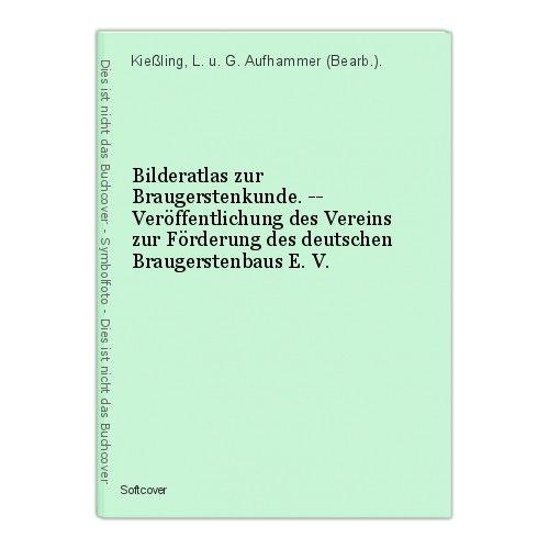 Bilderatlas zur Braugerstenkunde. -- Veröffentlichung des Vereins zur Förderung
