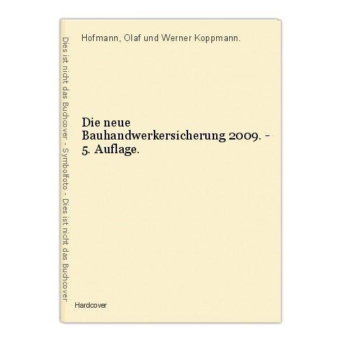 Die neue Bauhandwerkersicherung 2009. - 5. Auflage. Hofmann, Olaf und Werner Kop