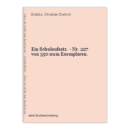 Ein Schulaufsatz. - Nr. 227 von 350 num.Exemplaren. Grabbe, Christian Dietrich