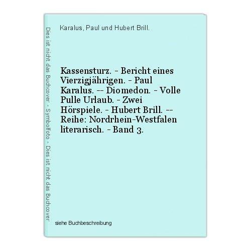 Kassensturz. - Bericht eines Vierzigjährigen. - Paul Karalus. -- Diomedon. - Vol
