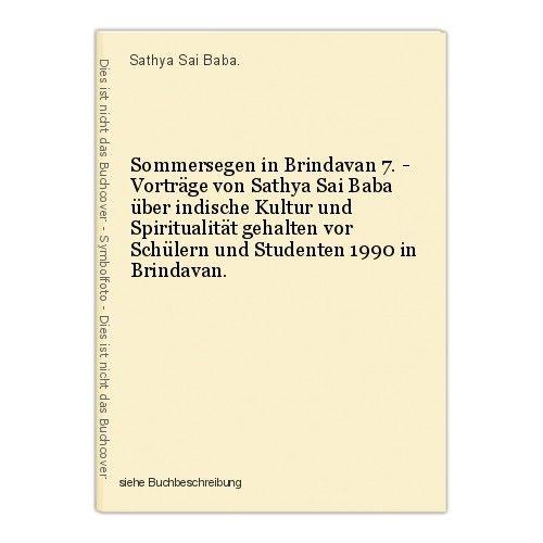 Sommersegen in Brindavan 7. - Vorträge von Sathya Sai Baba über indische Kultur
