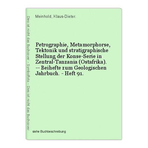 Petrographie, Metamorphorse, Tektonik und stratigraphische Stellung der Konse-Se