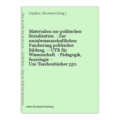 Materialien zur politischen Sozialisation. - Zur sozialwissenschaftlichen Fundie