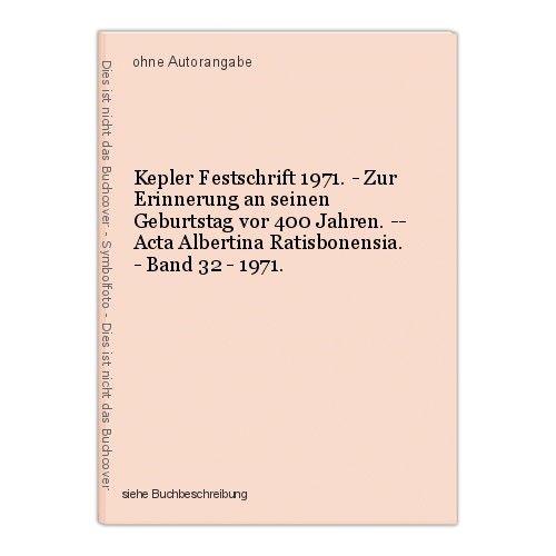 Kepler Festschrift 1971. - Zur Erinnerung an seinen Geburtstag vor 400 Jahren. -