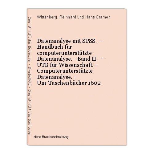Datenanalyse mit SPSS. -- Handbuch für computerunterstützte Datenanalyse. - Band