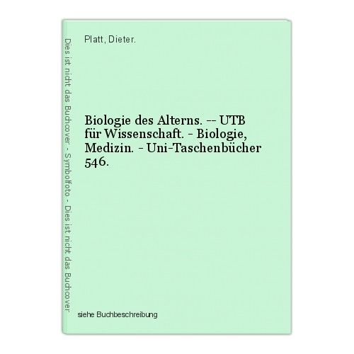 Biologie des Alterns. -- UTB für Wissenschaft. - Biologie, Medizin. - Uni-Tasche