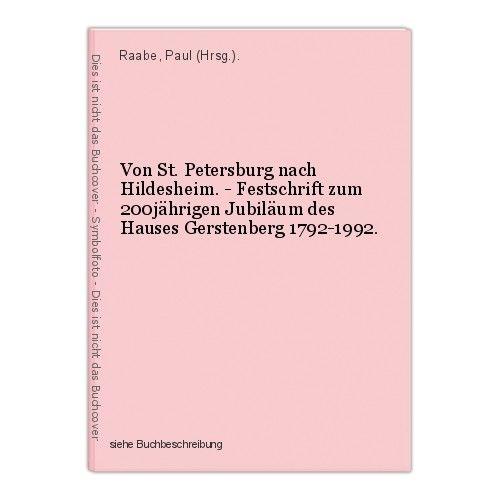 Von St. Petersburg nach Hildesheim. - Festschrift zum 200jährigen Jubiläum des H