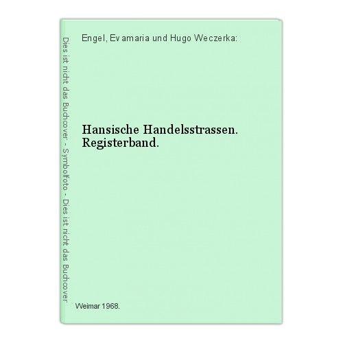 Engel Weczerka Hansische Handelsstrassen Registerband Hanse Landeskunde