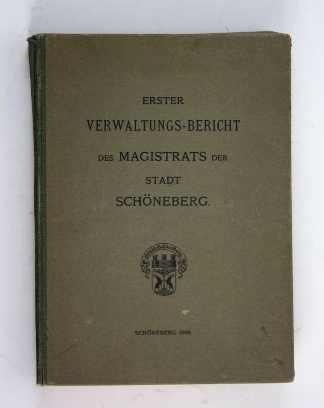 1899 Erster Verwaltungsbericht des Magistrats der Stadt Schöneberg Berlin