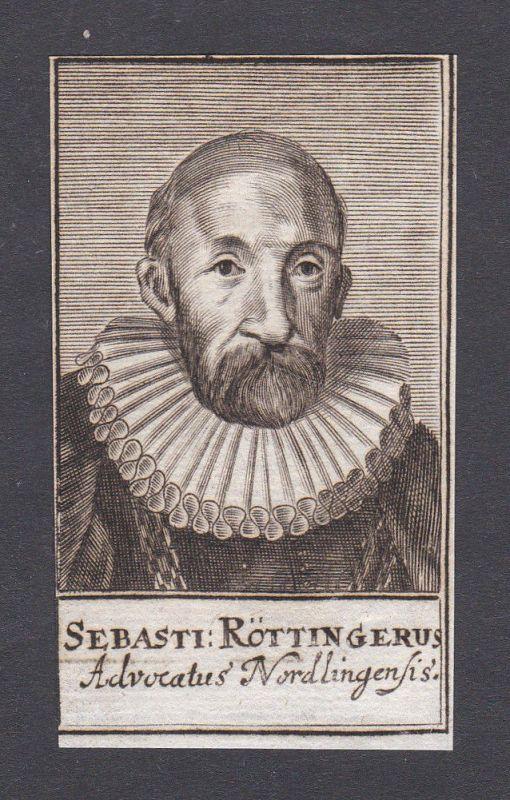17. Jh. - Sebastian Röttinger consultant Advokat Nördlingen Portrait Kupferstich