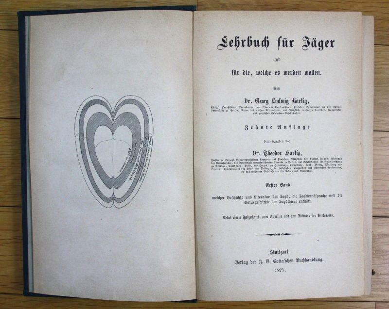 1877 Georg Ludwig Hartig Lehrbuch für Jäger Jagd zehnte Auflage Stuttgart