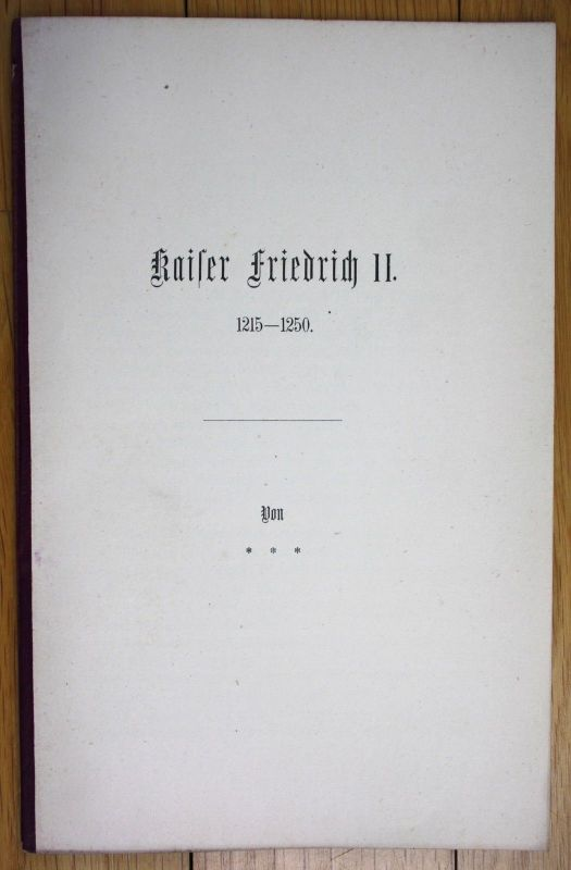 Um 1860 Kaiser Friedrich II. 1215-1250 Hofbuchdruckerei Huber München