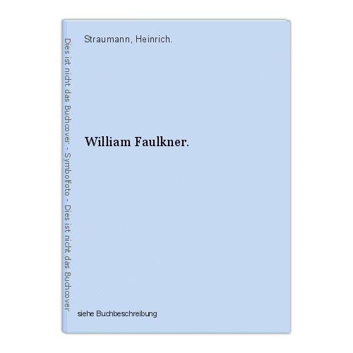 William Faulkner. Straumann, Heinrich. 0