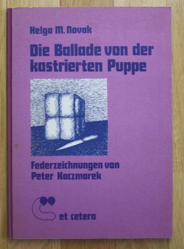 1975 - Die Ballade von der kastrierten Puppe Helga M. Novak Kaczmarek 250 Expl.