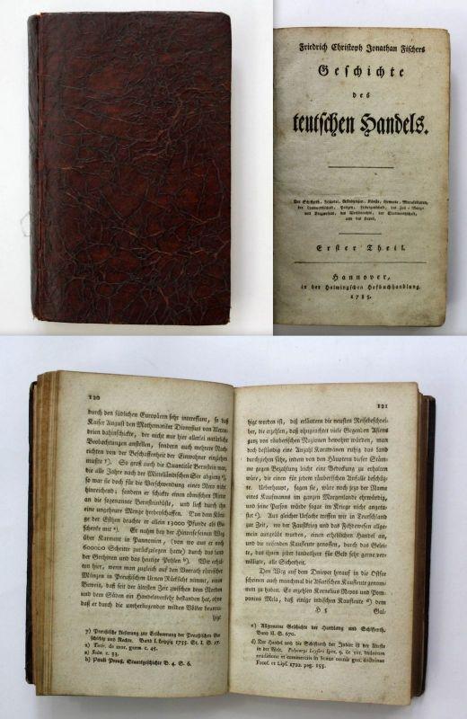 Fischer Geschichte des teutschen Handels 1785 1. Band Wirtschaft Handel
