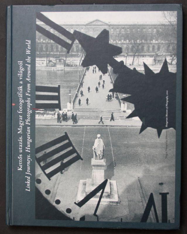 2001 K.Karoly Kettos utazás. Magyar fotográfiák a világról Kunst Photographie