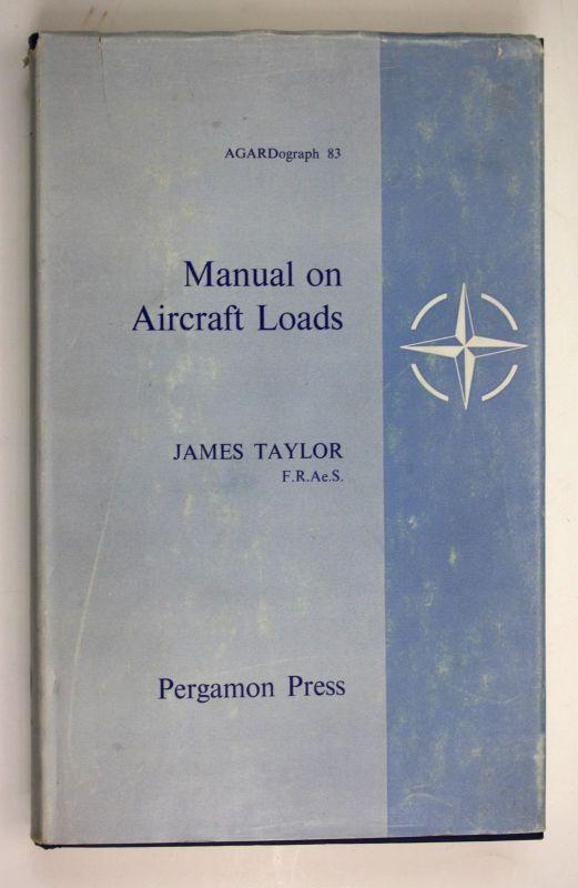 James Taylor Manual on Aircraft Loads First Edition Erstausgabe Flugzeug English