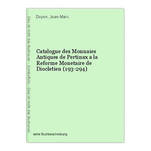 Catalogue des Monnaies Antiques de Pertinax a la Reforme Monetaire de Diocletien