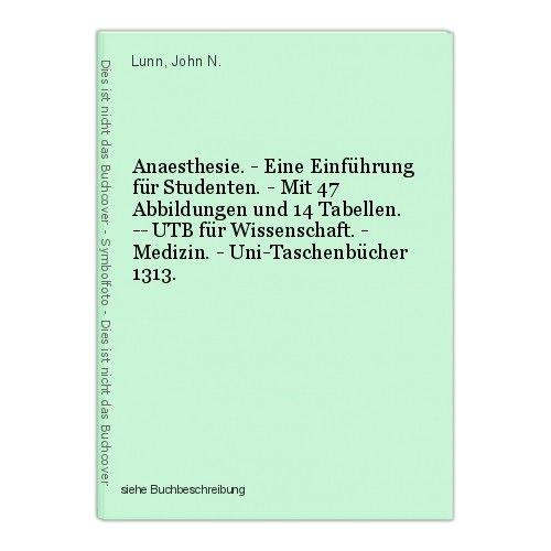 Anaesthesie. - Eine Einführung für Studenten. - Mit 47 Abbildungen und 14 Tabell