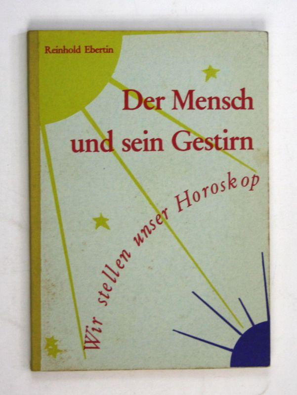1961 Reinhold Ebertin Der Mensch und sein Gestirn Horoskop Astrologie Kosmos