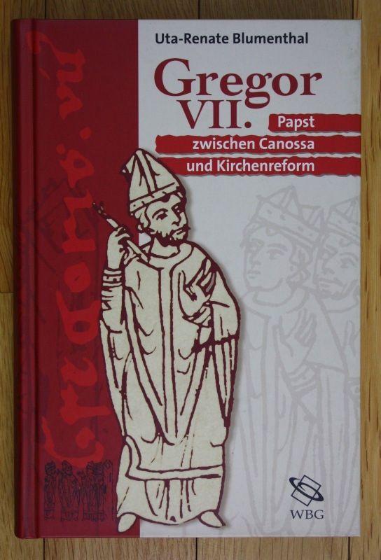 2001 Uta Renate Blumenthal Gregor VII Papst ziwschen Canossa und Kirchenreform