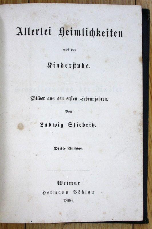 1866  Stiebritz Allerlei Heimlichkeiten aus der Kinderstube Kinderbuch Kinder