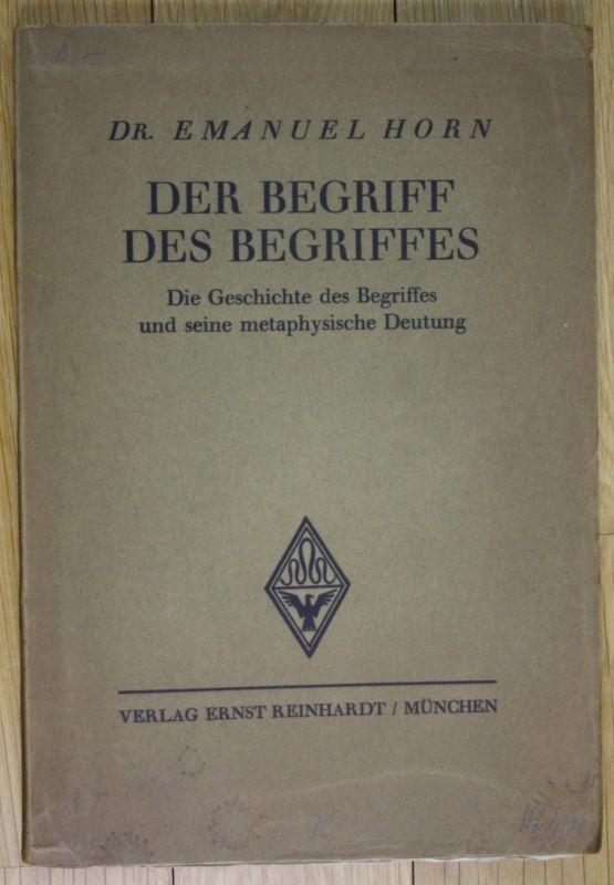 1932 Emanuel Horn Der Begriff des Begriffes Geschichte des Begriffes Deutung