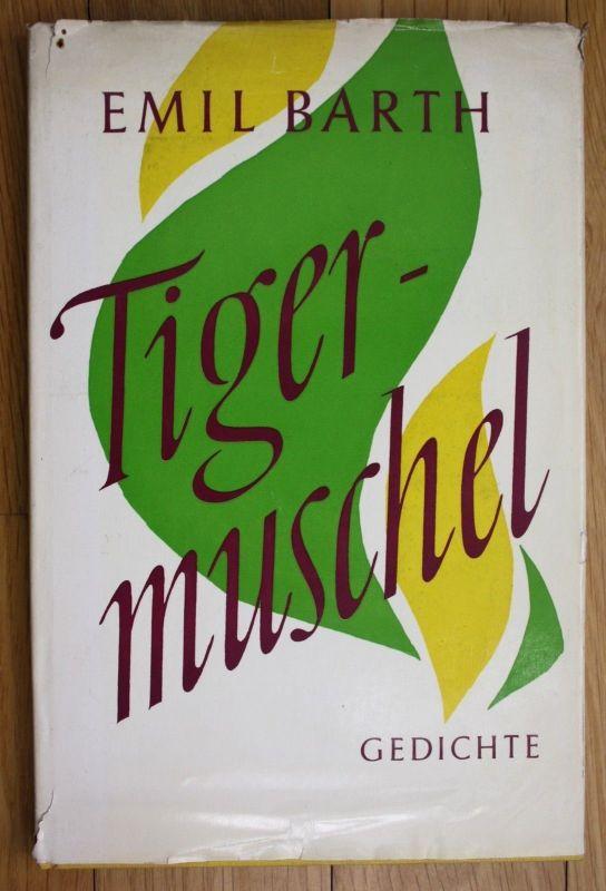 1956 Emil Barth Tigermuschel Gedichte Erste Ausgabe Claasen Verlag Hamburg