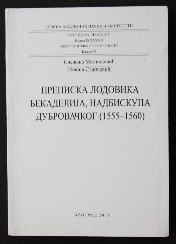 2016 S. Milinkovic Lettere di Lodovico Beccadelli arcivescovo di Ragusa Serbien