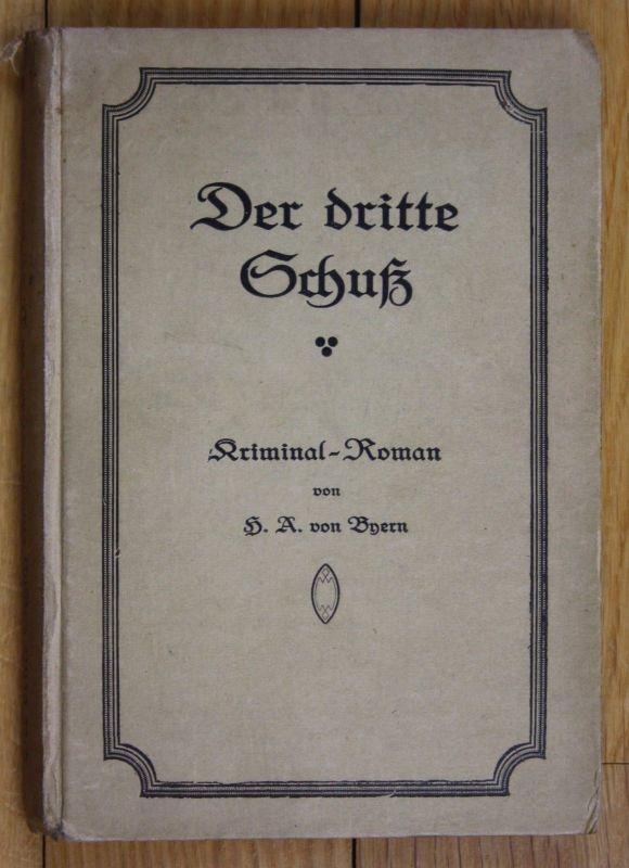 1921 von Byern Der dritte Schuss Kriminal Roman Jagd Jäger Jägerei