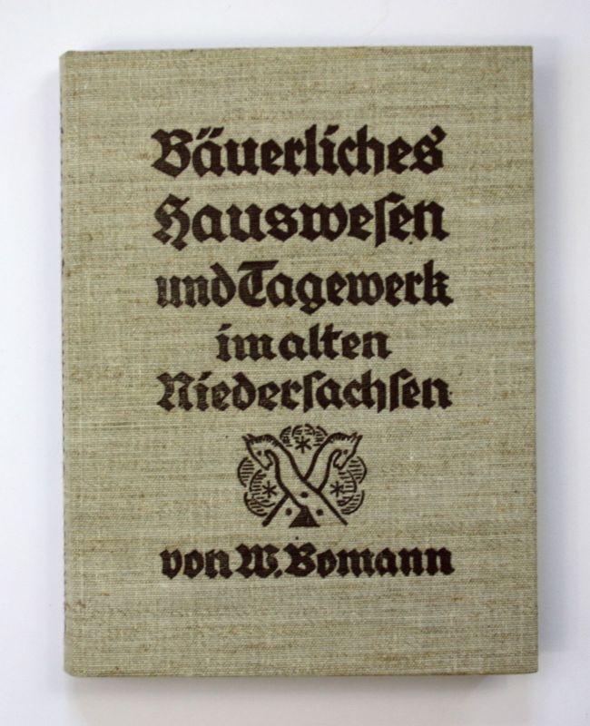 1975 W. Bomann Bäuerliches Hauswesen u. Tagewerk alten Niedersachsen Landeskunde