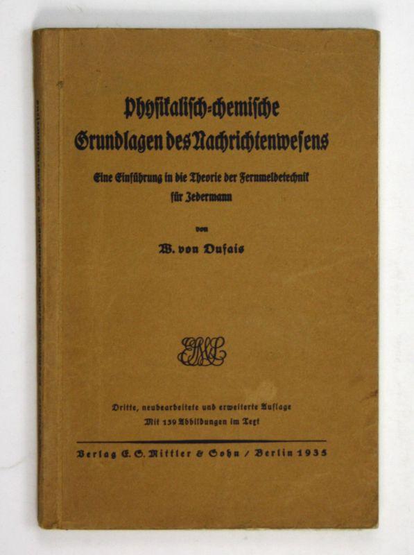 1935 W. Dufais Fernmeldetechnik für Jedermann. - 3. Auflage. Nachrichten