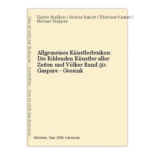 Allgemeines Künstlerlexikon: Die Bildenden Künstler aller Zeiten und Völke 47257